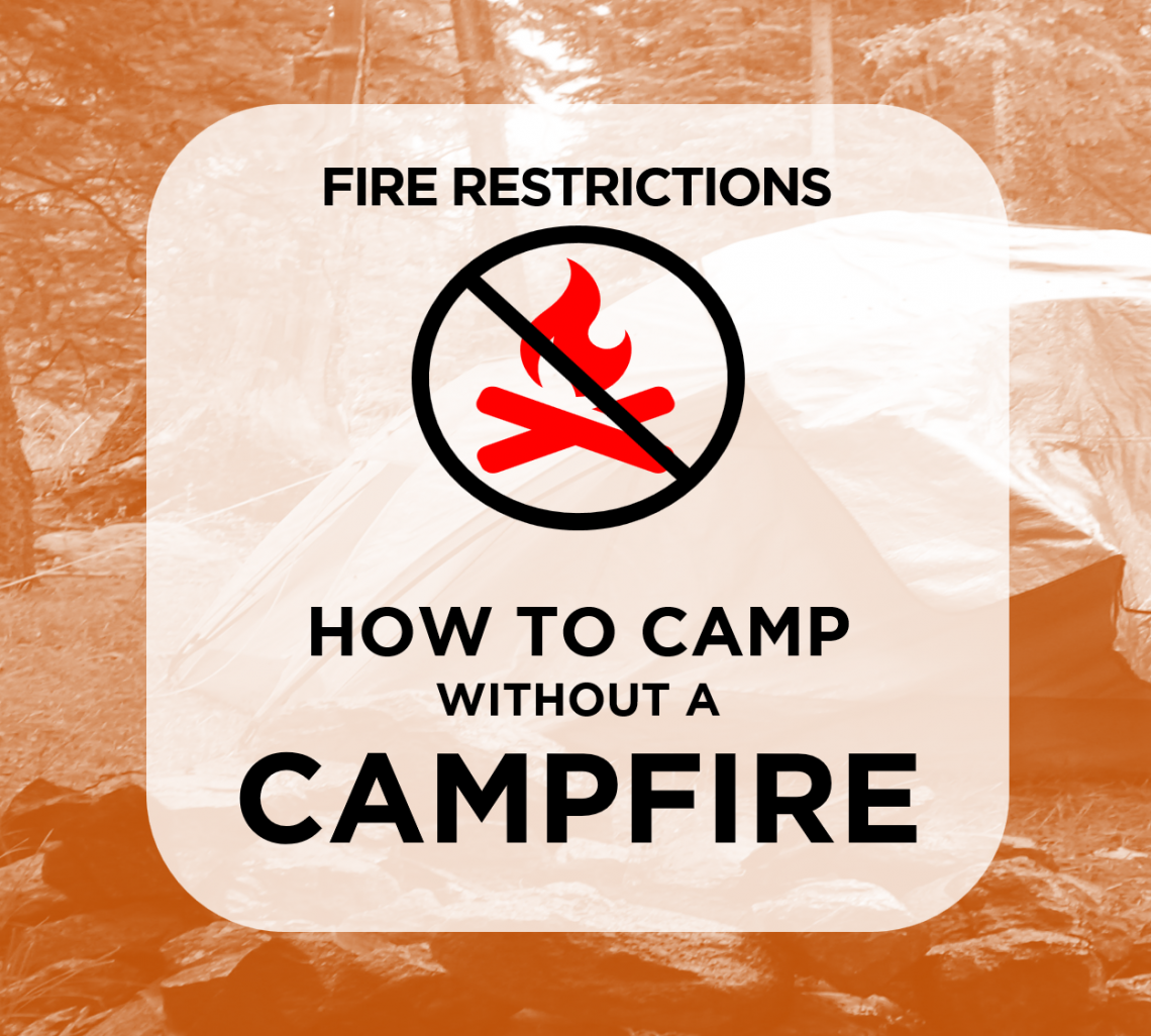 946e8a1af0e77 Respect the fire restrictions! Learn how to camp without a campfire today.  theyoungnarrative.