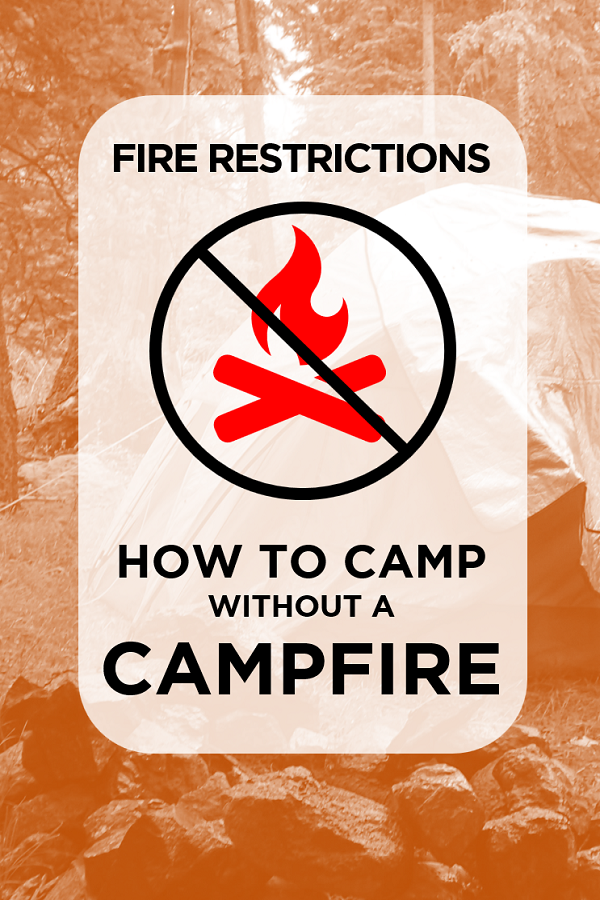 Learn how to camp without a campfire!